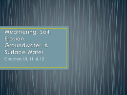 Weathering, Soil, Erosion, Groundwater, & Surface Water