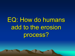EQ: How do humans add to the erosion process?