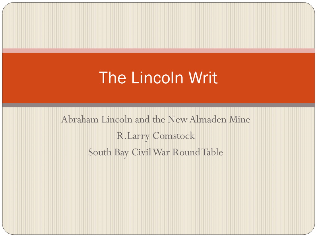 Round Table Lincoln.The Lincoln Writ South Bay Civil War Round Table