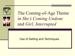 The Coming-of-Age Theme in She`s Coming Undone and Girl