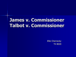 James v. Commissioner Talbot v. Commissioner