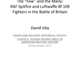 "The ""Few"" and the Many: RAF and Luftwaffe"