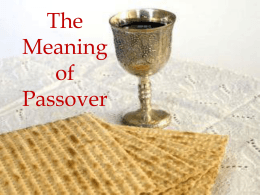 POWERPOINT on the MEANING OF PASSOVER - The End
