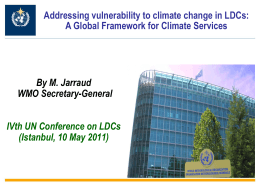 By M. Jarraud WMO Secretary-General IVth UN Conference