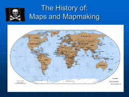The History of: Maps and Mapmaking