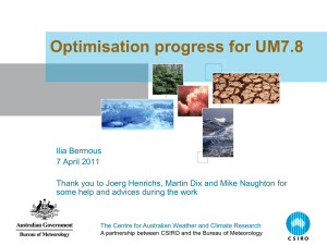 Optimisation progress for UM7.8 - The Centre for Australian Weather