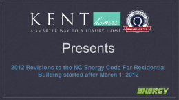 Kent Homes Presents 2012 NC Energy Code Amendments as of 3/1