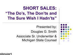 "SHORT SALES: ""The Do`s, The Don`ts and The Sure Wish I"