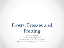 Frosts, Freezes and Fretting