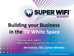 Building your Business in the TV White Space Jim Carlson