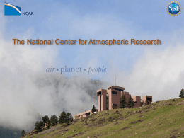 NCAR Overview - National Center for Atmospheric Research