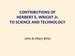 Contributions of Herbert E Wright Jr. to science and technology