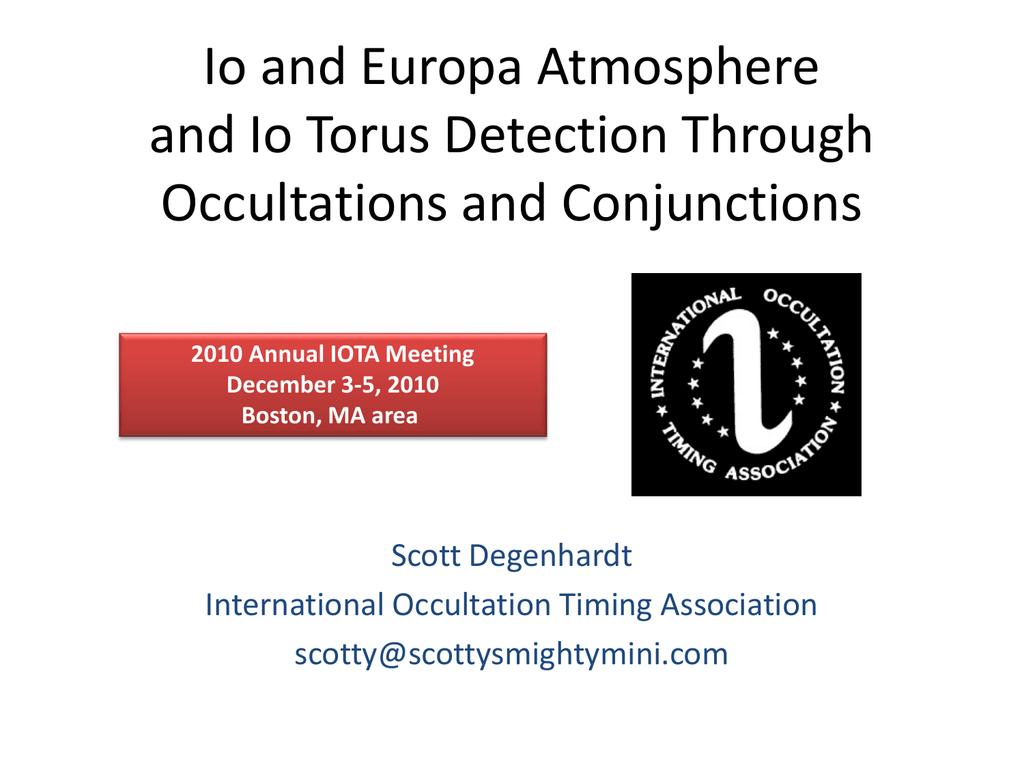 Io and Europa Atmosphere and Io Torus Detection through