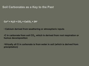 Soil Carbonates as a Key to the Past Ca +2 + H 2 O + CO 2 = CaCO
