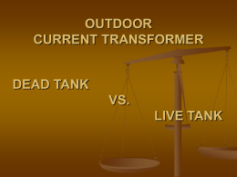 ADVANTAGES OF LIVE TANK CTs. OVER DEAD TANK CTs.