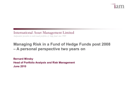 Managing Risk in a Fund of Hedge Funds post 2008 - A