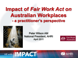 Impact of Fair Work Act on Australian Workplaces: A Practitioner`s