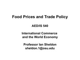 Food Prices and Trade Policy AED/IS 540 International Commerce