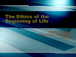 The Ethics of the Beginning of Life
