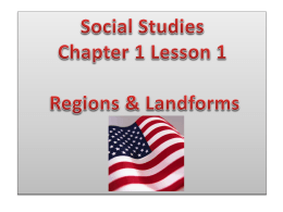 S.S. Ch 1 Regions & Landforms Power Point