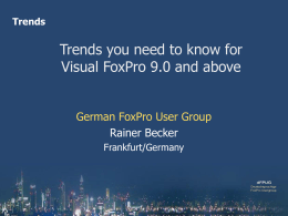 Trends you need to know about for Visual FoxPro - dFPUG