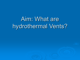 Aim: What are hydrothermal Vents?