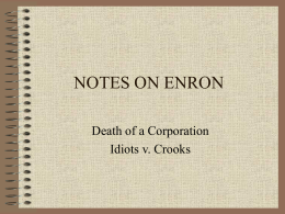 ethical implications of enron Although the documentary ask why about enron has been out for many years, as part of an assignment in a class, i recently was forced (to my pleasure) to view the film.