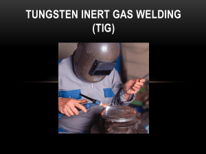 PowerPoint Presentation - TIG Welding Introduction