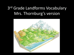 3rd Grade Landforms Vocabulary Mrs. Thornburg`s version