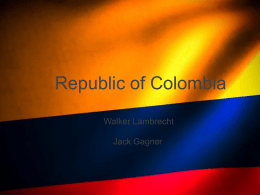 Republic of Colombia Walker Lambrecht Jack Gagner Government