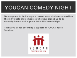 YOUCAN would like to thank all our current monthly donors
