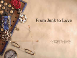 From Junk to Love