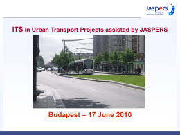 ITS in Urban Transport Projects assisted by JASPERS Budapest