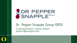 Dr. Pepper Snapple Group (DPS) Covering Analyst: Joshua Jordan