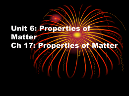 Unit 6: Properties of Matter Ch 17: Properties of Matter