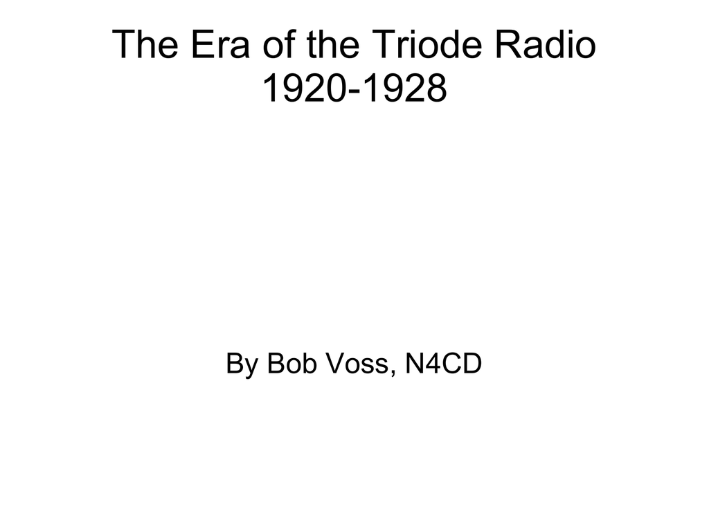 The Era Of Triode Radio 1920 1928 Tuned Frequency Trf Receiver