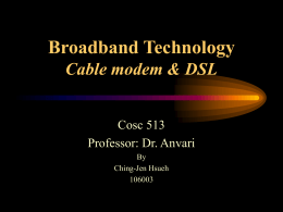 Broadband Technology Cable modem & DSL