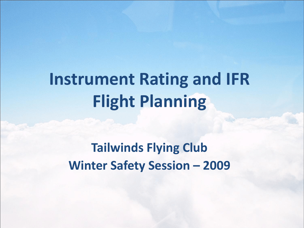 2-7-2009 Instrument Rating & IFR Flt  Planning