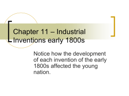 Chapter 11 – Industrial Inventions early 1800s