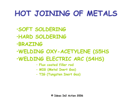 HOT JOINING OF METALS - Ideas in2 Action Ltd