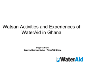 Watsan Activities and Experiences of WaterAid in Ghana