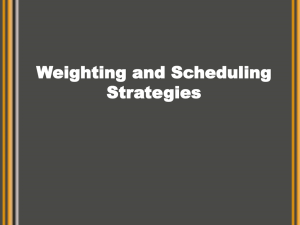 Weighting and Scheduling Strategies