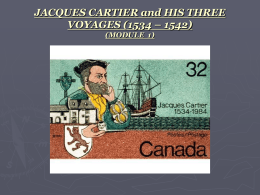 JACQUES CARTIER and HIS THREE VOYAGES (1534 – 1542