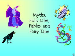 Myths, Folk Tales, Fairy Tales and Fables