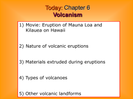 3. Materials extruded during an eruption