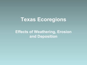 Texas Ecoregions Effects of Weathering, Erosion