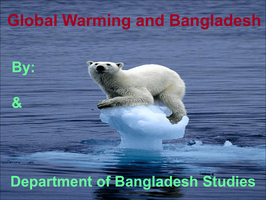 Presentation on global warming and Bangladesh