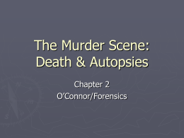 The Murder Scene: Death & Autopsies