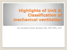 Highlights of Unit 3: Classification of mechanical ventilation
