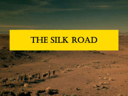 The Silk Road - Ms. Costas` History Class